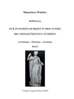Zur Jungfräulichkeit in der Antike