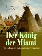 Der König der Miami (Wildwest-Abenteuerroman)