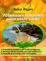70 boissons naturelles pour votre santé