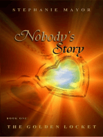 Nobody's Story, Book One