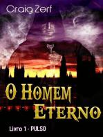 O Homem Eterno - livro 1