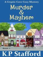 Murder & Mayhem - A Cryptic Cove Cozy Mystery - Book 1