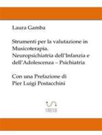 Strumenti per la valutazione in musicoterapia - Neuropsichiatria dell'infanzia e dell'adolescenza - Psichiatria - con una prefazione di Pier Luigi Postacchini