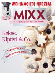 MIXX Weihnachts-Spezial: Kekse, Kipferl & Co