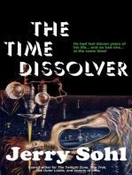 The Time Dissolver