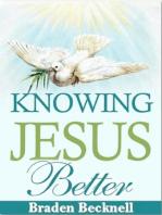 Knowing Jesus Better