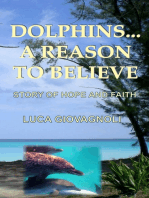 Dolphins... A Reason To Believe: Story of Hope and Faith