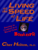 Living at the Speed of Life