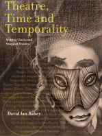 Theatre, Time and Temporality: Melting Clocks and Snapped Elastics: Melting Clocks and Snapped Elastics