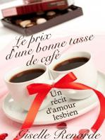 Le prix d'une bonne tasse de café: un récit d'amour lesbien