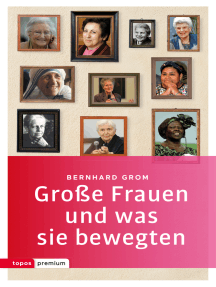 Große Frauen und was sie bewegten: 17 Porträts