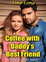 Coffee With Daddy's Best Friend