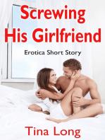 Screwing His Girlfriend