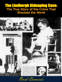 The Lindbergh Kidnaping Case: The True Story of the Crime That Shocked the World