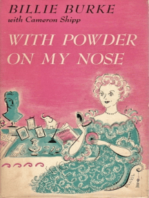 With Powder on My Nose