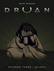 Druan Episode 3: Blight