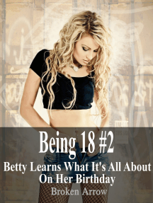 Being 18 #2: Betty Learns What It's All About On Her Birthday