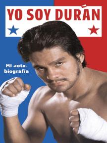 Yo Soy Duran: Mi Autobiografia