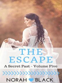 The Escape (A Secret Past - Volume Five): A Secret Past, #5