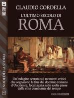 L'ultimo secolo di Roma