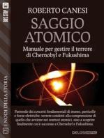 Saggio Atomico - manuale per gestire il terrore di Chernobyl e Fukushima
