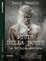 Figli della notte - La trilogia completa