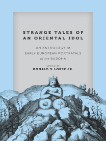 Strange Tales of an Oriental Idol: An Anthology of Early European Portrayals of the Buddha