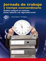 Jornada de trabajo y tiempo extraordinario: Análisis integral en materias fiscal, laboral y de seguridad social