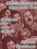 Zombies! Episode 3.1