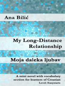 My Long-Distance Relationship / Moja daleka ljubav: Croatian made easy