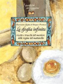 La sfoglia infinita: Ricette e trucchi del mestiere delle regine del mattarello