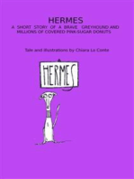 Hermes. A short story of a brave grayhound and millions of covered pink-sugar donuts