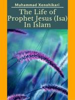 The Life of Prophet Jesus (Isa) In Islam