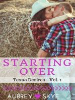Starting Over (Texas Desires - Vol. 1)