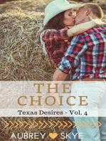 The Choice (Texas Desires - Vol. 4)