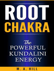 Root Chakra: The Powerful Kundalini Energy