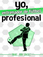 Yo, entrenador de fútbol profesional