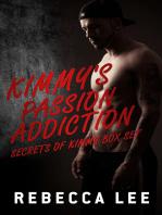 Kimmy's Passion Addiction