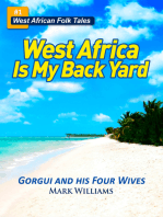 Gorgui and his Four Wives - A West African Folk Tale re-told (West Africa Is My Back Yard)