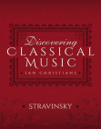 Discovering Classical Music: Stravinsky: His Life, The Person, His Music Free download PDF and Read online