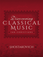 Discovering Classical Music: Shostakovich: His Life, The Person, His Music