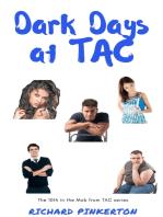 Dark Days at TAC