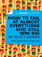 A Joosr Guide to... How to Fail at Almost Everything and Still Win Big by Scott Adams
