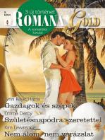 Romana Gold 8. kötet (Gazdagok és szépek; Születésnapodra szeretettel; Nem álom, nem varázslat)