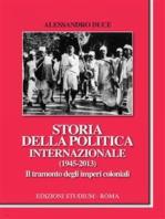 Storia della politica internazionale (1945-2013). Il tramonto degli imperi coloniali