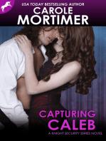 Capturing Caleb (Knight Security 3)