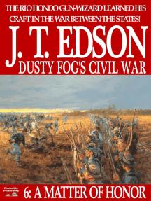 Dusty Fog's Civil War 6: A Matter of Honor