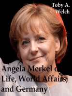 Angela Merkel on Life, World Affairs, and Germany