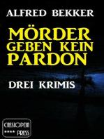 Mörder geben kein Pardon
