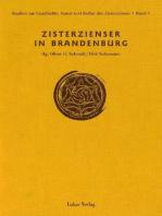 Studien zur Geschichte, Kunst und Kultur der Zisterzienser / Zisterzienser in Brandenburg